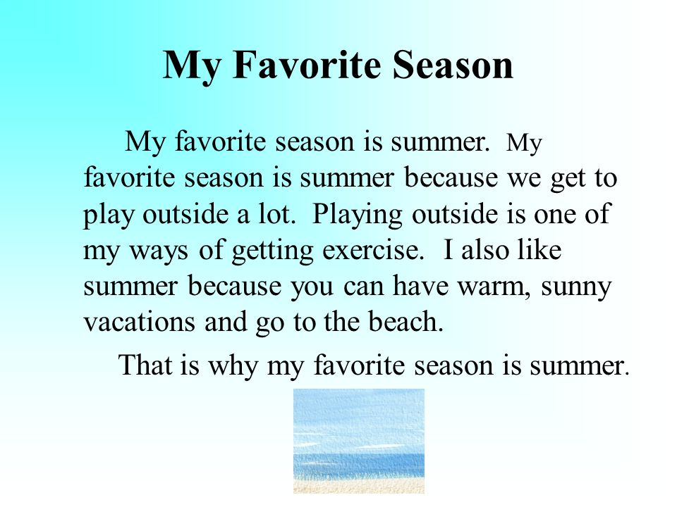 essay about summer is the best season Essay/paragraph about my favorite season fr kids,children and studentsi leave in a city which is very hot and humid so i wait for the rainy season in south of india we have the rainy season from june to september.