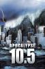 Десять с половиной баллов: Апокалипсис (10.5: Apocalypse)