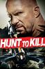 Поймать, чтобы убить (Hunt to Kill)