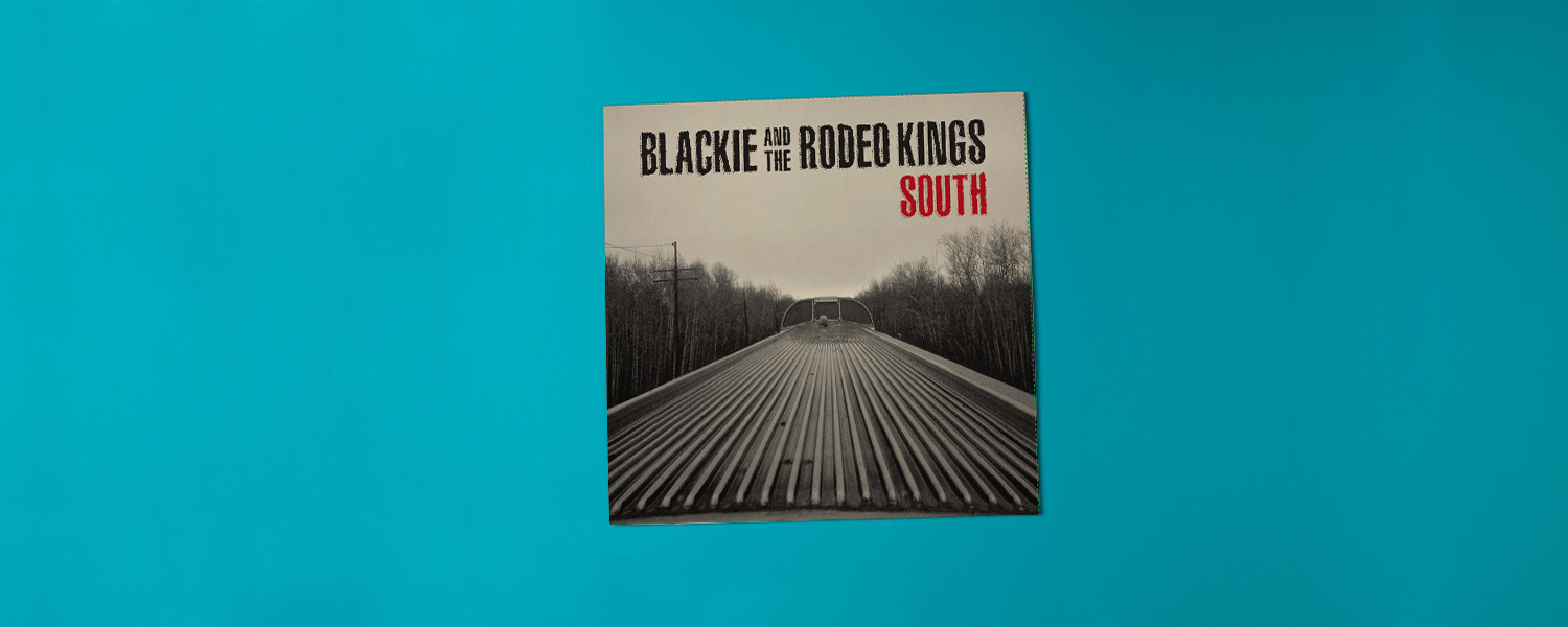 Blackie and the Rodeo Kings «South»