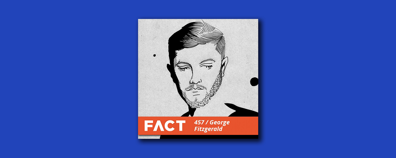 George Fitzgerald «Fact Mix 457»