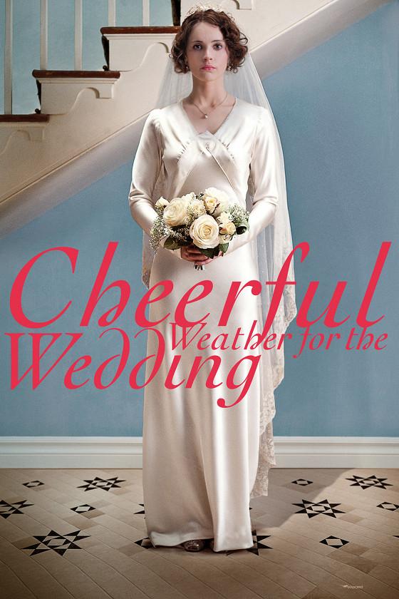 Веселый денек для свадьбы (Cheerful Weather for the Wedding)
