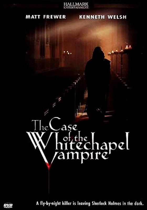 Вампир из Уайтчепла (The Case of the Whitechapel Vampire)
