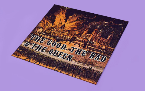 The Good, the Bad & the Queen «The Good, the Bad & the Queen»