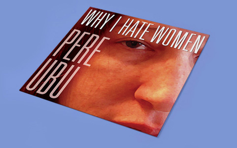 Pere Ubu «Why I Hate Women»
