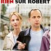 Ничего о Робере (Rien sur Robert)
