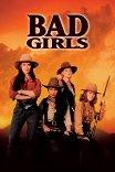 Плохие девчонки / Bad Girls