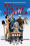 Эд и его мертвая мама / Ed and His Dead Mother