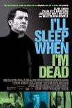 Засну, когда умру / I'll Sleep When I'm Dead