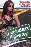 Запретное шоссе / Forbidden Highway