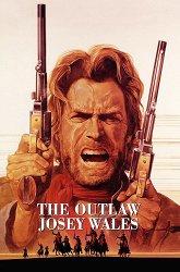 Постер Джози Уэйлс — человек вне закона