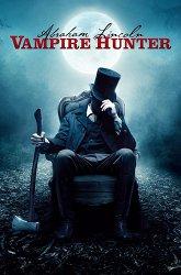 Постер Президент Линкольн: Охотник на вампиров
