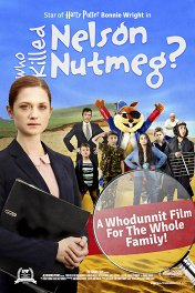 Кто убил Нельсона Натмега? / Who Killed Nelson Nutmeg?