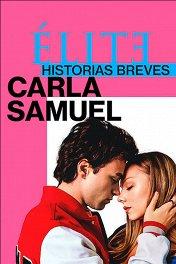 Элита: короткие истории. Карла и Самуэль / Elite Histórias Breves: Carla Samuel