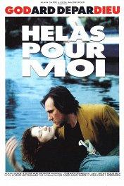 Увы, мне... / Helas pour moi