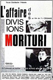 Случай в дивизии Моритури / L'affaire des divisions Morituri