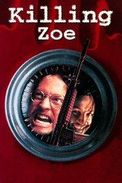 Убить Зои / Killing Zoe