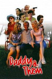 Папаша и другие / Daddy and Them