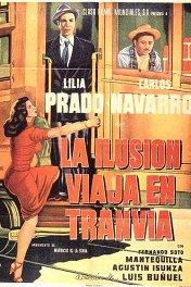 Иллюзия разъезжает в трамвае / La ilusión viaja en tranvía