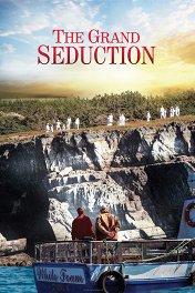 Большая афера / The Grand Seduction