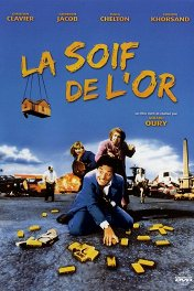 Жажда золота / La Soif de l'or