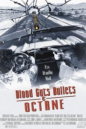 Кровь, наглость, пули и бензин / Blood, Guts, Bullets and Octane