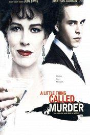 Маленькая деталь под названием убийство / A Little Thing Called Murder