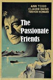Страстная дружба / The Passionate Friends