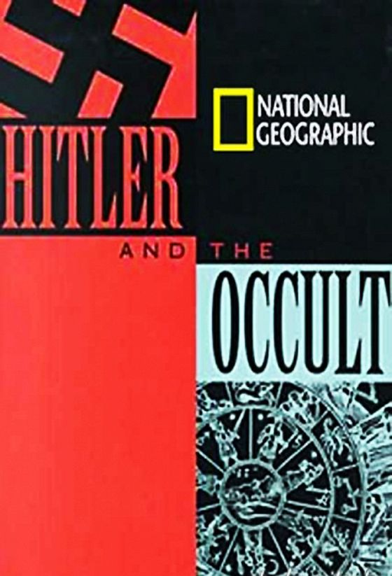 Оккультизм в Третьем Рейхе (Hitler and the Occult)