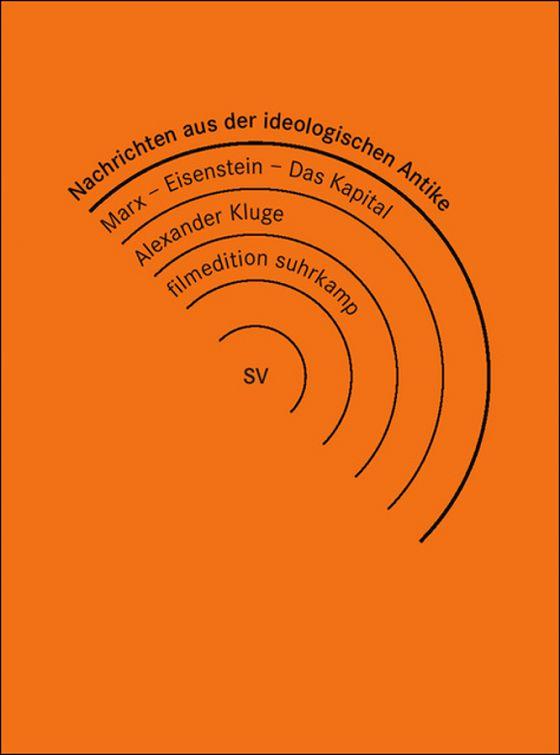 Известия из идеологической античности. Маркс — Эйзенштейн — «Капитал» (Nachrichten aus der ideologischen Antike — Marx/Eisenstein/Das Kapital)