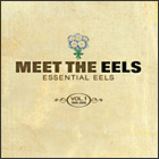 Meet The Eels: Essential Eels. Vol. I
