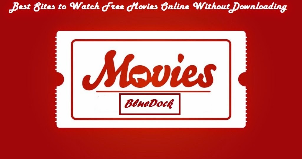 Top ten sites to watch movies online for free without