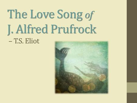 The Lovesong of J Alfred Prufrock Analysis
