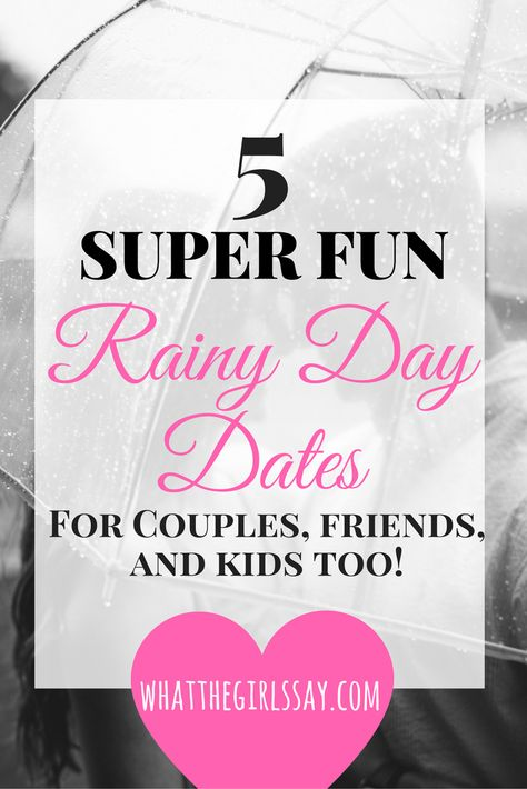 Fun date ideas to do on a rainy day